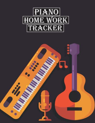 Piano Home Work Tracker: Practice Tracker,Piano Book for Beginners Piano homework tracker Lesson Notebook (8.5 x 11 inches 120 pages)